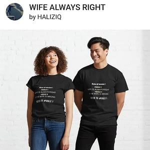 WIFE ALWAYS RIGHT T SHIRT