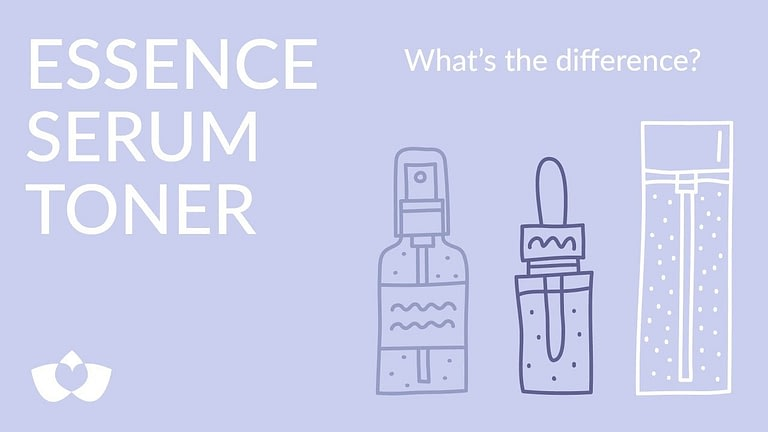 TONER VS SERUM VS ESSENCE?